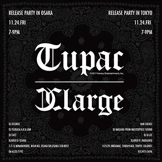 11.24.fri XLARGE®×2PAC RELEASE PARTY IN TOKY…