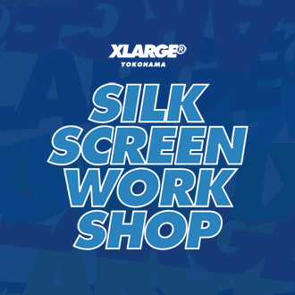 11.25.sat-26.sun XLARGE® YOKOHAMA SILK SCREE…