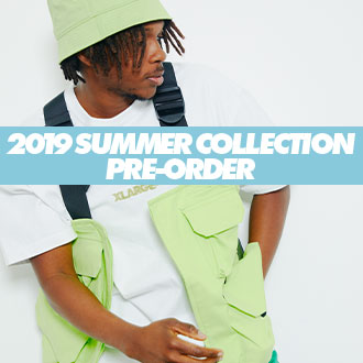 XLARGE 2019 SUMMER COLLECTION PRE-ORDER