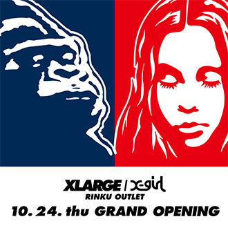 10.24.thu XLARGE/X-girl RINKU OUTLET