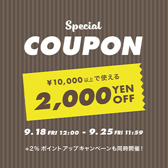 9.18.fri calif「SPECIAL COUPON ¥2,000 OFF」